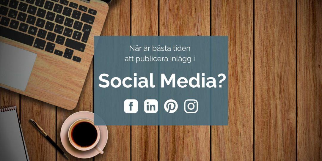 Bästa tid att posta i social media MTDC digital facebook linkedin instagram pinterest